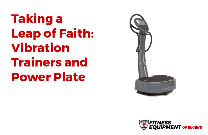Leap of Faith: Vibration Trainers and Power Plate