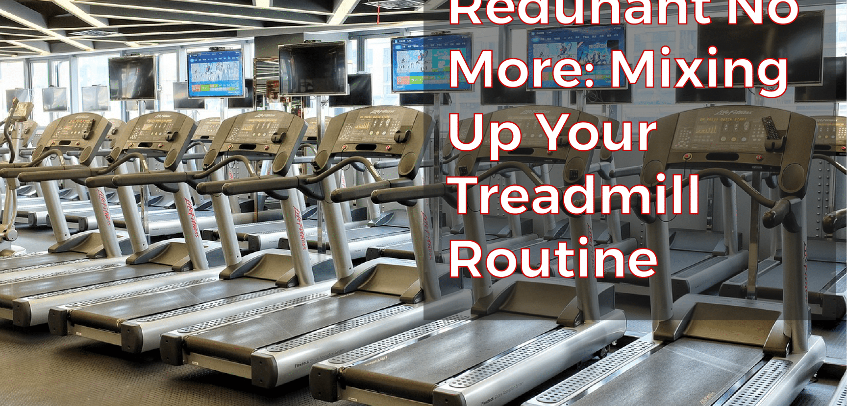 Mixing Up Your Treadmill Routine