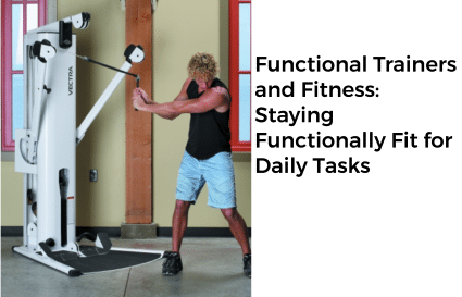 Functional Trainers and Fitness